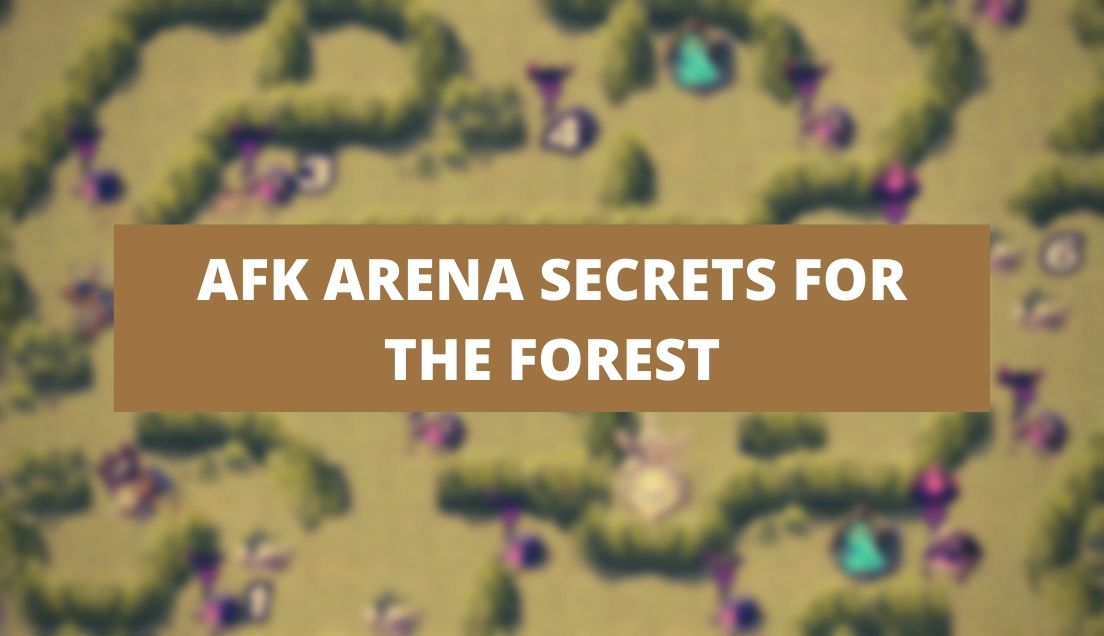 AFK Arena Secrets for the Forest