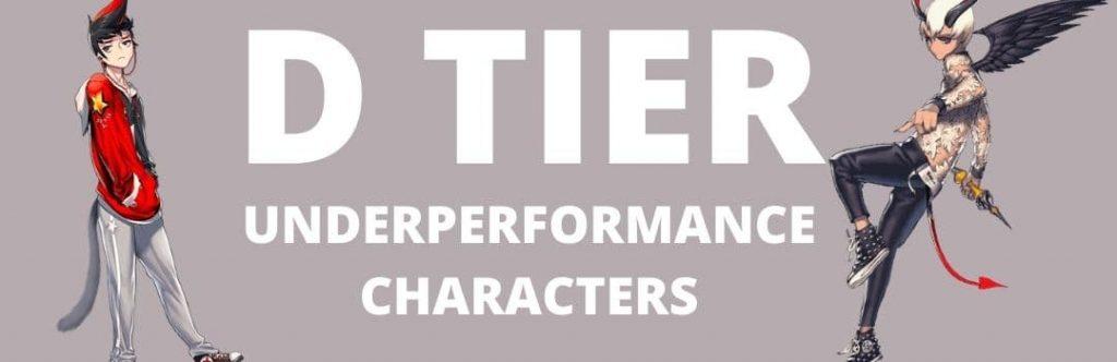 D Tier - Underperformance Characters